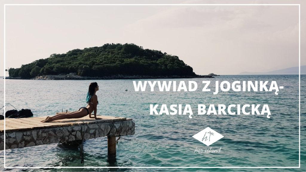 Wywiad z Joginką i Trenerką Personalną- Kasią Barcicką | Her Island
