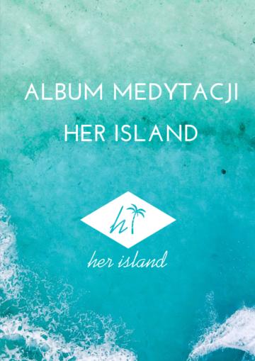 Album Medytacji Her Island