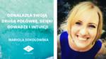 Odnalazła swoją drugą połówkę, dzięki odwadze i intuicji- Wywiad z Mariolą Sokołowską | Her Island