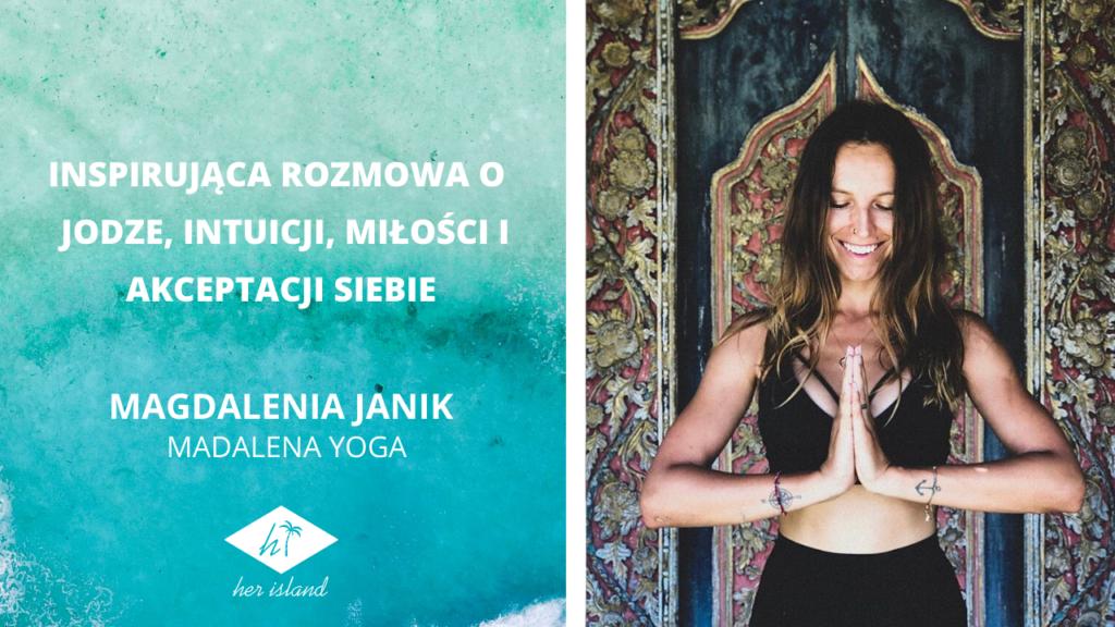 Inspirująca rozmowa z Magdaleną Janik o jodze, intuicji, miłości i akceptacji siebie | Kamila Surma