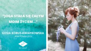 """""""Joga stała się całym moim życiem…"""" – wywiad z Gosią Kobus-Kwiatkowską"""