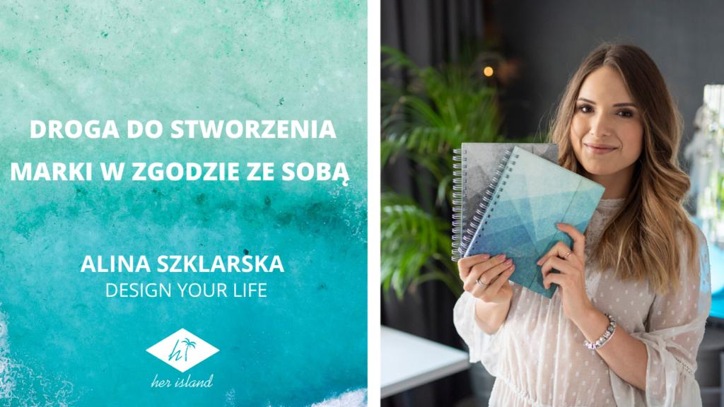 Droga do stworzenia marki w zgodzie ze sobą – Wywiad z Aliną Szklarską | Kamila Surma